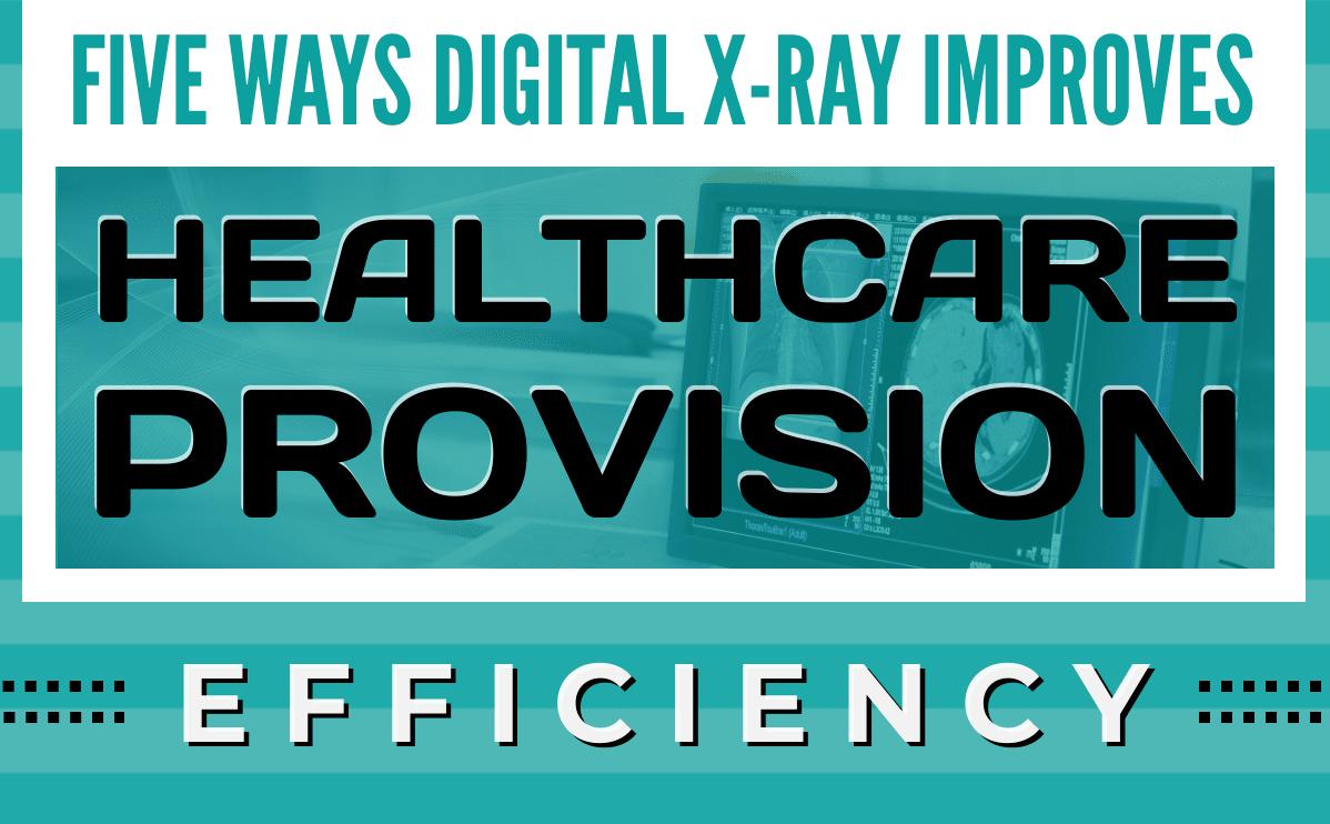 Five Way Digital X-Ray Improve Healthcare Provision Efficiency
